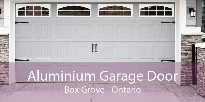 Aluminium Garage Door Box Grove - Ontario