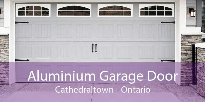 Aluminium Garage Door Cathedraltown - Ontario