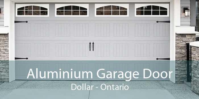 Aluminium Garage Door Dollar - Ontario