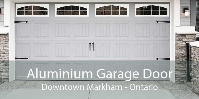Aluminium Garage Door Downtown Markham - Ontario
