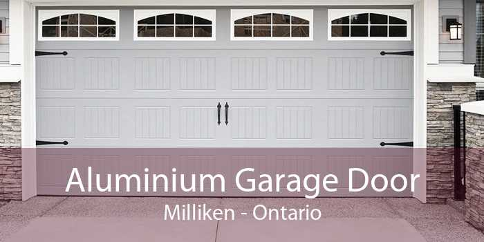 Aluminium Garage Door Milliken - Ontario
