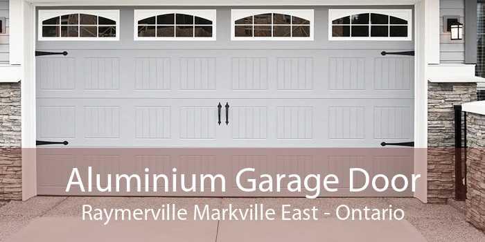 Aluminium Garage Door Raymerville Markville East - Ontario