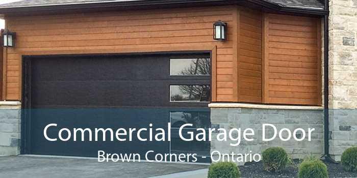 Commercial Garage Door Brown Corners - Ontario