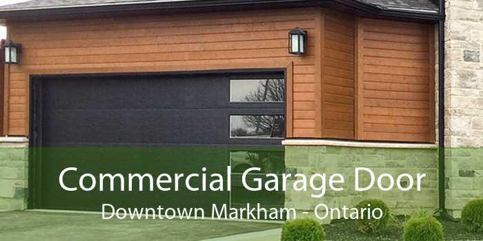 Commercial Garage Door Downtown Markham - Ontario