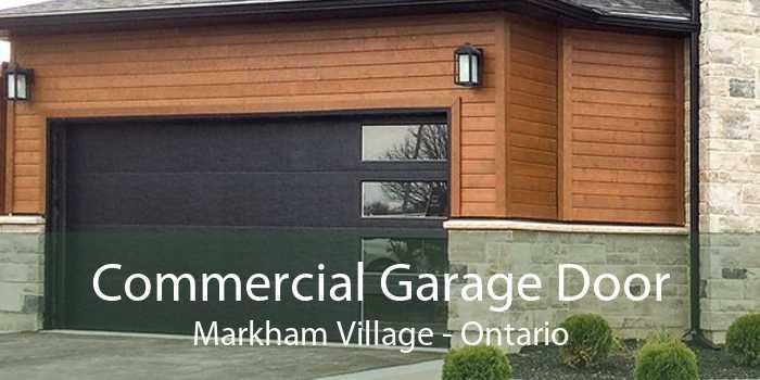 Commercial Garage Door Markham Village - Ontario