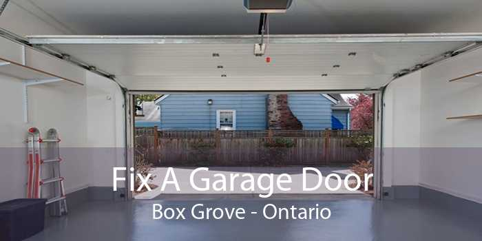 Fix A Garage Door Box Grove - Ontario