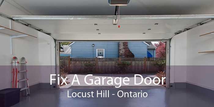 Fix A Garage Door Locust Hill - Ontario