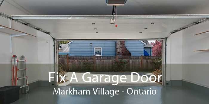 Fix A Garage Door Markham Village - Ontario