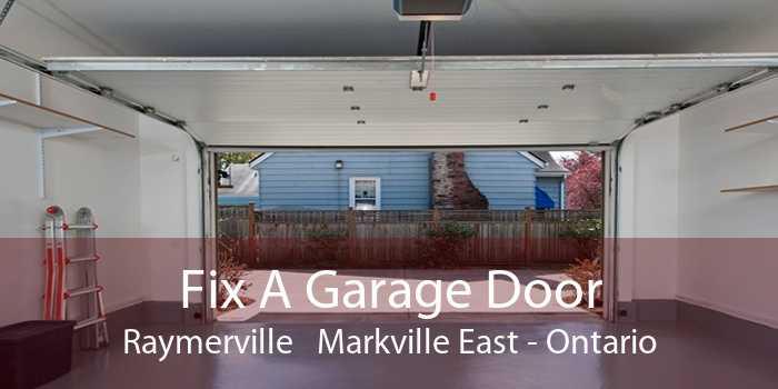 Fix A Garage Door Raymerville Markville East - Ontario