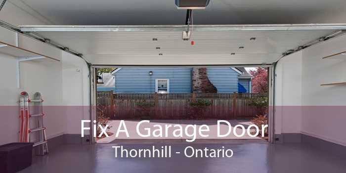 Fix A Garage Door Thornhill - Ontario