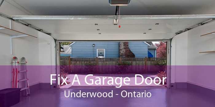 Fix A Garage Door Underwood - Ontario