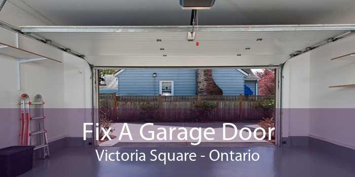 Fix A Garage Door Victoria Square - Ontario