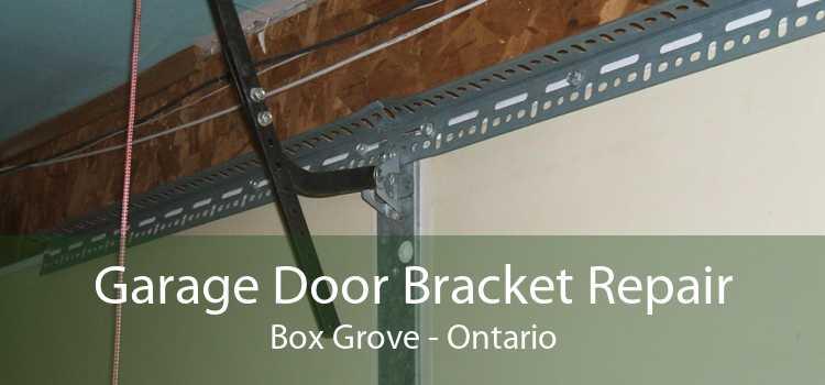 Garage Door Bracket Repair Box Grove - Ontario