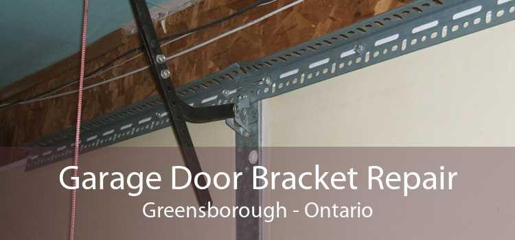 Garage Door Bracket Repair Greensborough - Ontario