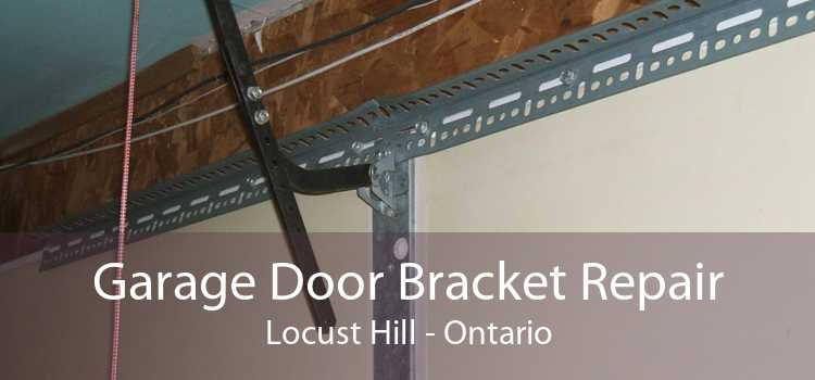 Garage Door Bracket Repair Locust Hill - Ontario