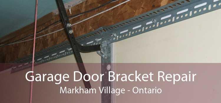 Garage Door Bracket Repair Markham Village - Ontario