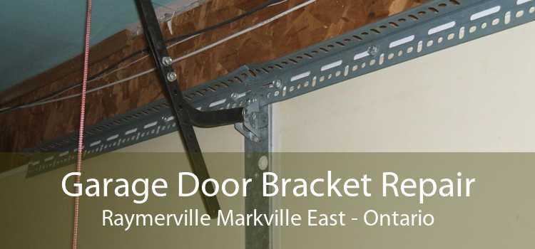 Garage Door Bracket Repair Raymerville Markville East - Ontario