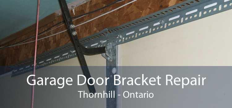 Garage Door Bracket Repair Thornhill - Ontario