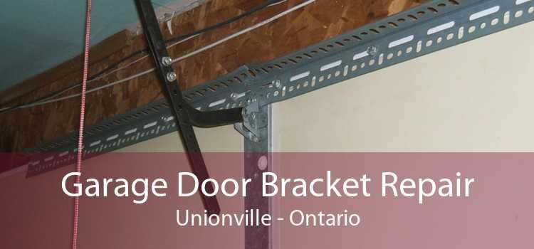 Garage Door Bracket Repair Unionville - Ontario