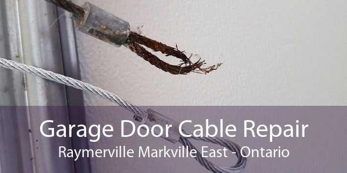 Garage Door Cable Repair Raymerville Markville East - Ontario