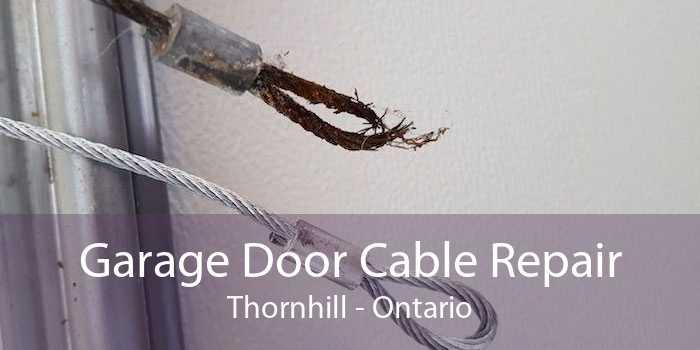 Garage Door Cable Repair Thornhill - Ontario