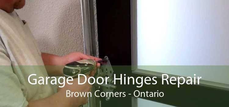 Garage Door Hinges Repair Brown Corners - Ontario