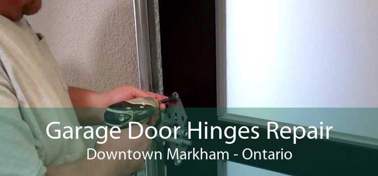 Garage Door Hinges Repair Downtown Markham - Ontario