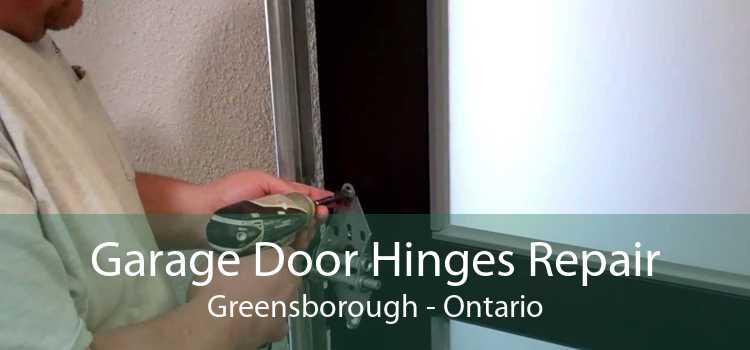 Garage Door Hinges Repair Greensborough - Ontario