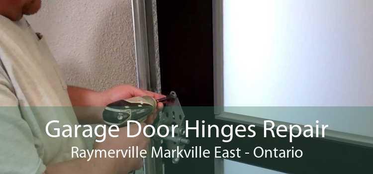 Garage Door Hinges Repair Raymerville Markville East - Ontario