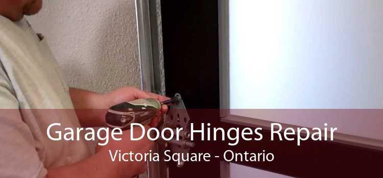 Garage Door Hinges Repair Victoria Square - Ontario