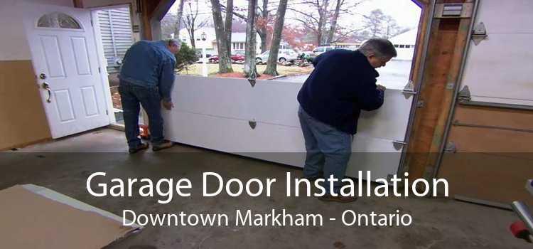 Garage Door Installation Downtown Markham - Ontario