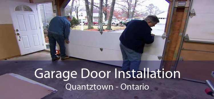 Garage Door Installation Quantztown - Ontario