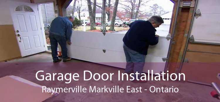 Garage Door Installation Raymerville Markville East - Ontario