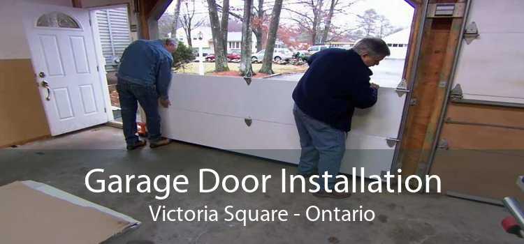 Garage Door Installation Victoria Square - Ontario