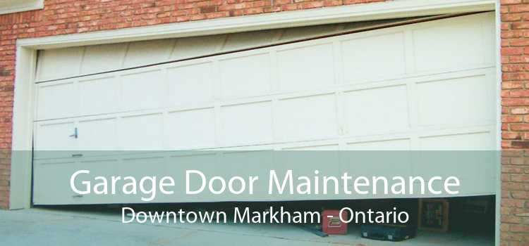 Garage Door Maintenance Downtown Markham - Ontario