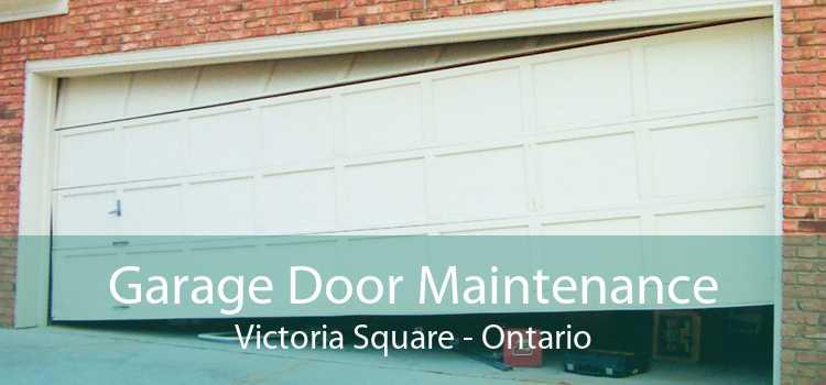 Garage Door Maintenance Victoria Square - Ontario