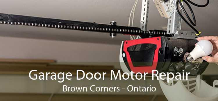 Garage Door Motor Repair Brown Corners - Ontario