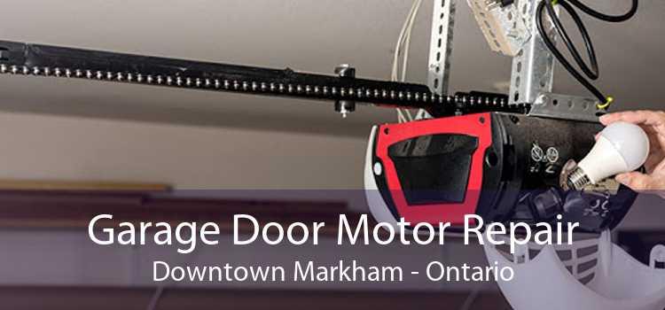 Garage Door Motor Repair Downtown Markham - Ontario