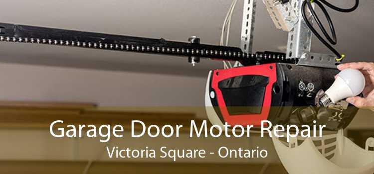 Garage Door Motor Repair Victoria Square - Ontario