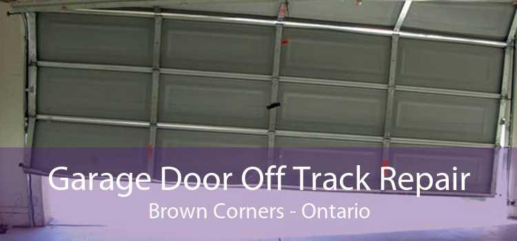 Garage Door Off Track Repair Brown Corners - Ontario