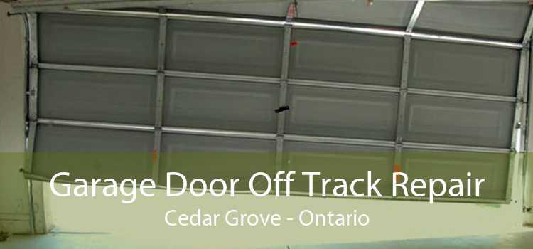 Garage Door Off Track Repair Cedar Grove - Ontario