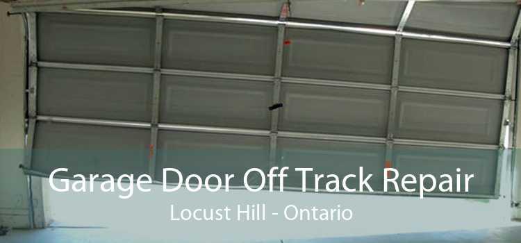 Garage Door Off Track Repair Locust Hill - Ontario
