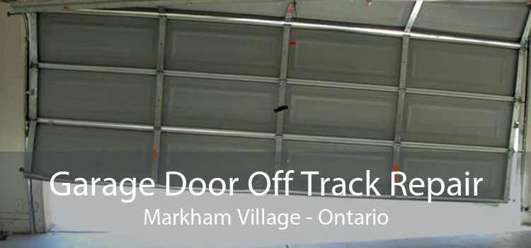 Garage Door Off Track Repair Markham Village - Ontario