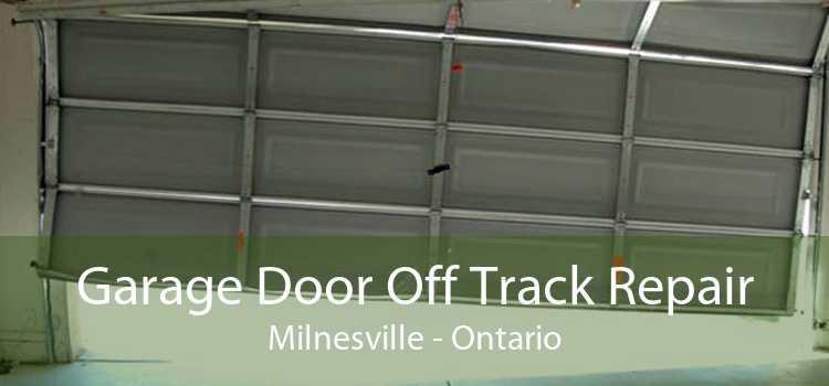 Garage Door Off Track Repair Milnesville - Ontario