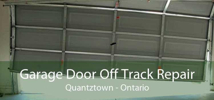 Garage Door Off Track Repair Quantztown - Ontario