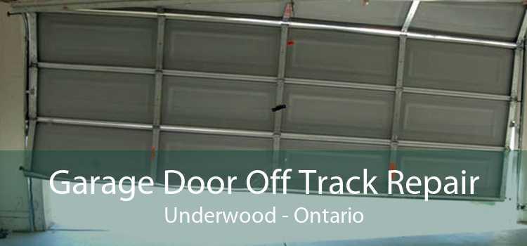 Garage Door Off Track Repair Underwood - Ontario