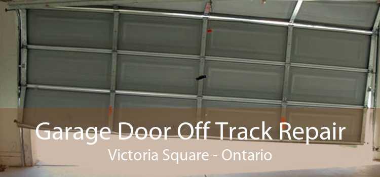 Garage Door Off Track Repair Victoria Square - Ontario