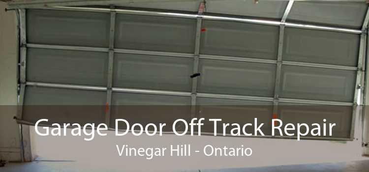 Garage Door Off Track Repair Vinegar Hill - Ontario