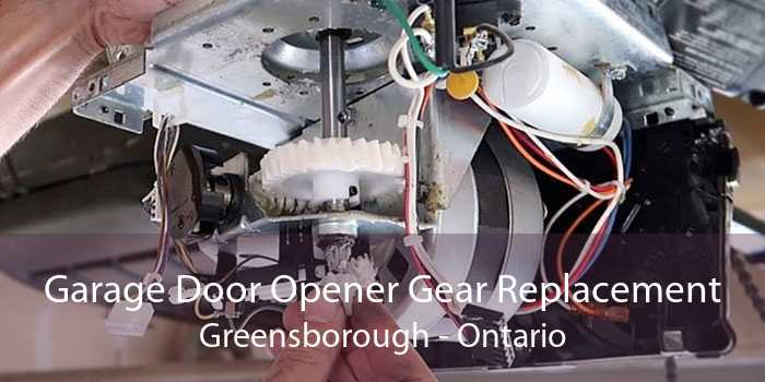 Garage Door Opener Gear Replacement Greensborough - Ontario