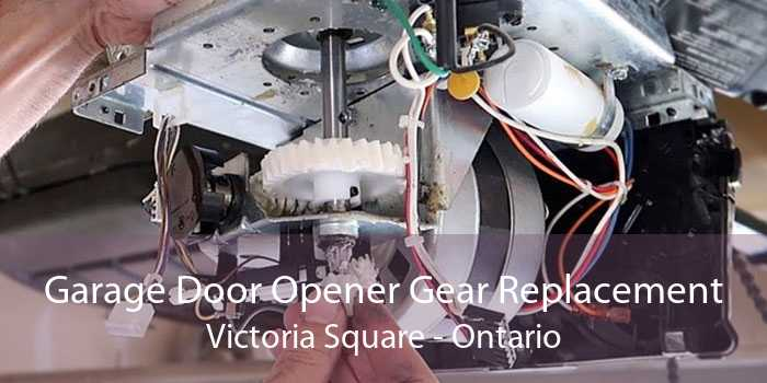Garage Door Opener Gear Replacement Victoria Square - Ontario